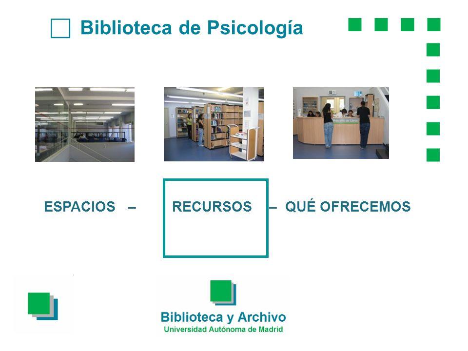 Biblioteca de Psicología ESPACIOS – RECURSOS – QUÉ OFRECEMOS