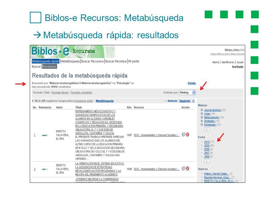 Metabúsqueda rápida: resultados Biblos-e Recursos: Metabúsqueda