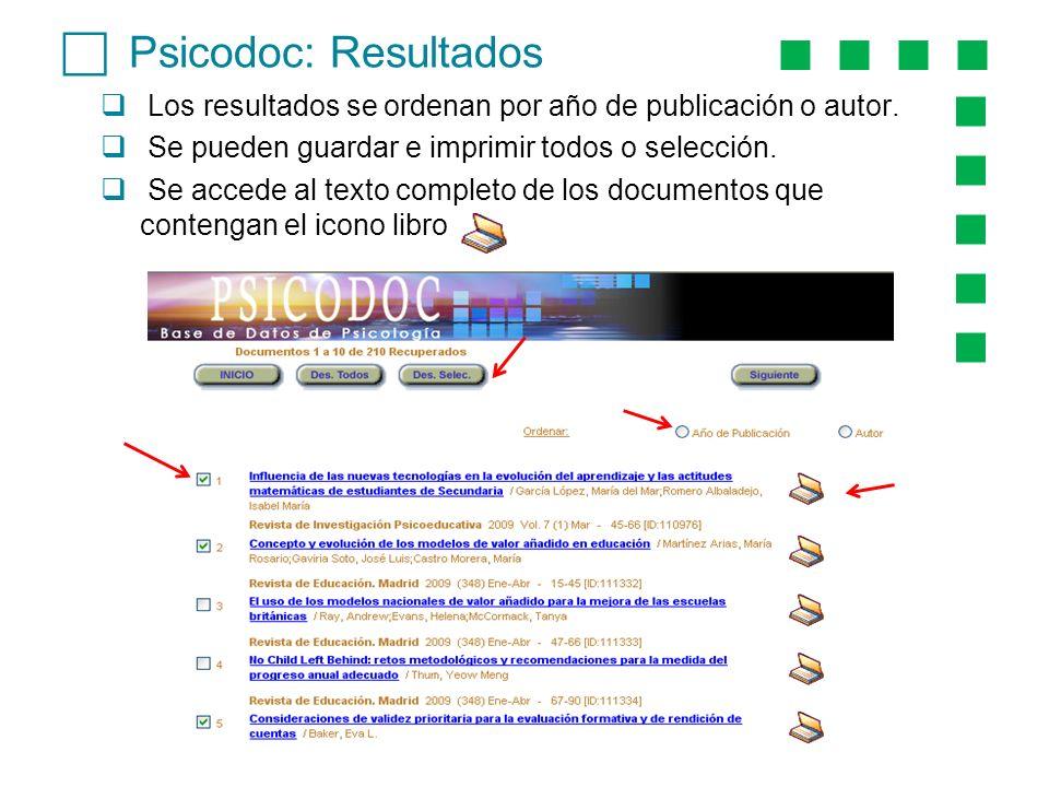Psicodoc: Resultados Los resultados se ordenan por año de publicación o autor. Se pueden guardar e imprimir todos o selección. Se accede al texto comp