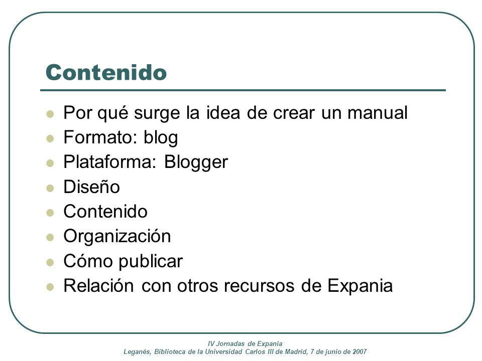 IV Jornadas de Expania Leganés, Biblioteca de la Universidad Carlos III de Madrid, 7 de junio de 2007 Contenido Por qué surge la idea de crear un manu