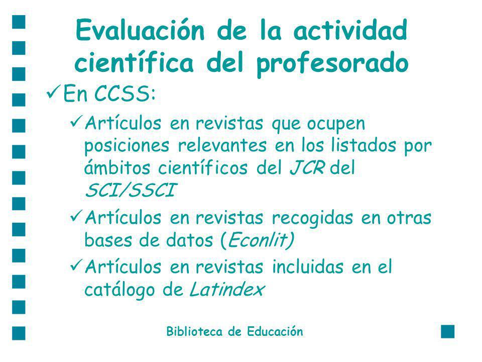 Evaluación de la actividad científica del profesorado En CCSS: Artículos en revistas que ocupen posiciones relevantes en los listados por ámbitos cien