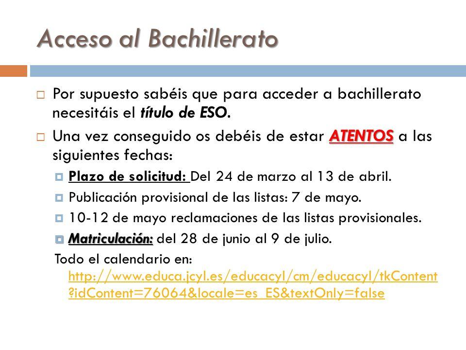 Acceso al Bachillerato Por supuesto sabéis que para acceder a bachillerato necesitáis el título de ESO.