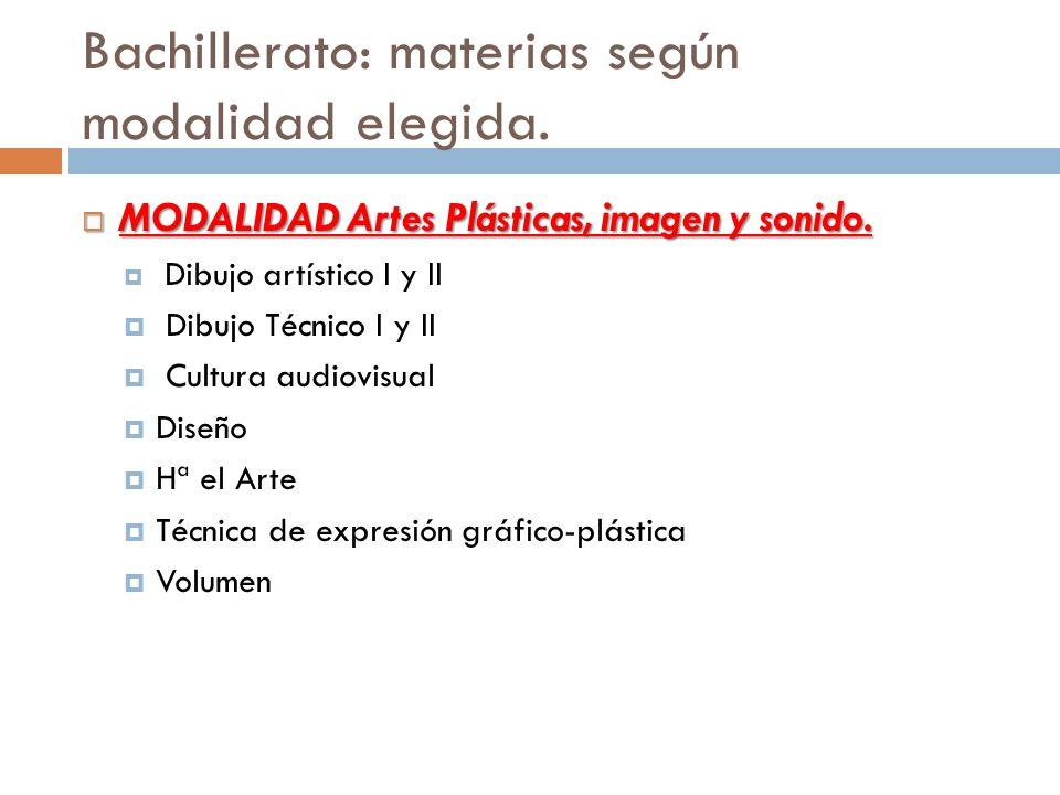 MODALIDAD Artes Plásticas, imagen y sonido. MODALIDAD Artes Plásticas, imagen y sonido. Dibujo artístico I y II Dibujo Técnico I y II Cultura audiovis