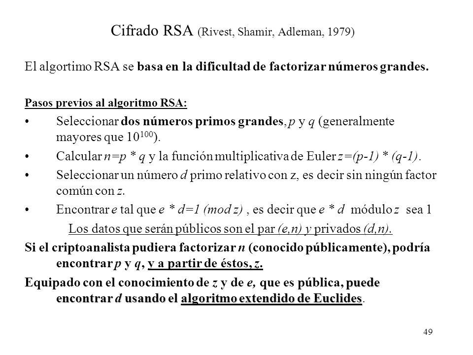 49 Cifrado RSA (Rivest, Shamir, Adleman, 1979) El algortimo RSA se basa en la dificultad de factorizar números grandes.