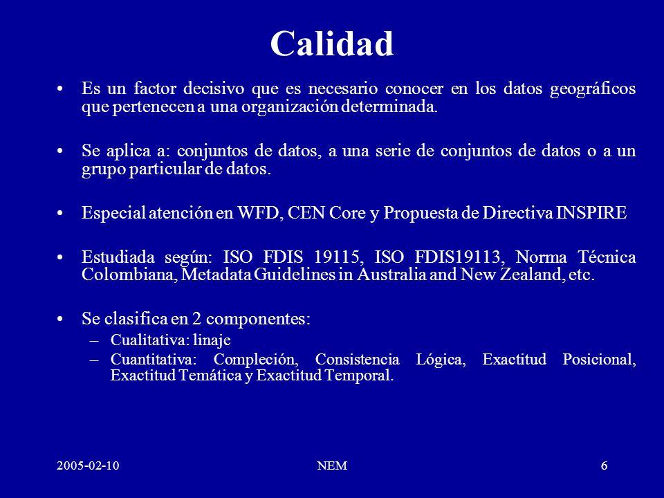 2005-02-10NEM6 Calidad Es un factor decisivo que es necesario conocer en los datos geográficos que pertenecen a una organización determinada.
