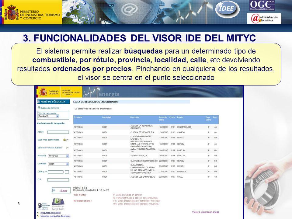 Subdirección General de Tecnologías de la Información y de las Comunicaciones 6 El sistema permite realizar búsquedas para un determinado tipo de comb