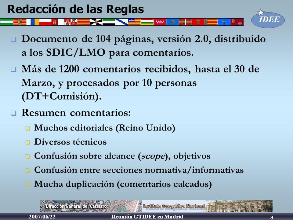 IDEE Reunión GTIDEE en Madrid2007/06/22 4 Calendario Sesión de revisión y consolidación de comentarios, Paris 9-10 Mayo Proceso de consenso (DT=recomendaciones) Envío a la Comisión, 20070701 (quizás 7-10 días de retraso) para decisión final sobre recomendaciones del DT Publicación versión 3, para comentario público Debate limitado EC-GI&GIS, 4-6 Julio, Porto.
