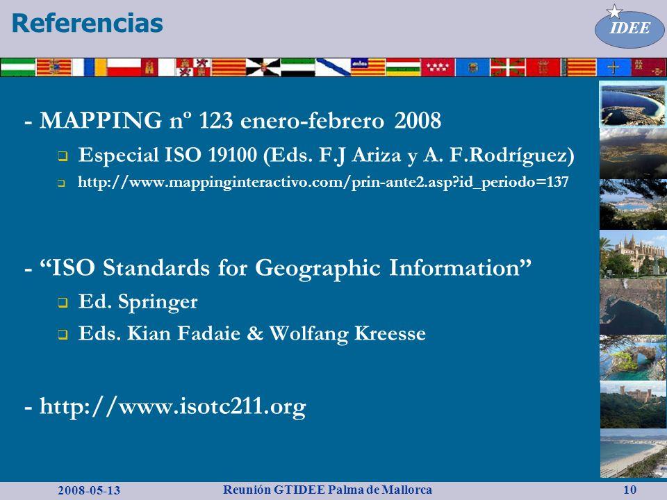 2008-05-13 Reunión GTIDEE Palma de Mallorca IDEE 10 - MAPPING nº 123 enero-febrero 2008 Especial ISO 19100 (Eds.