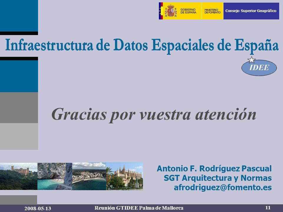 IDEE Consejo Superior Geográfico 11 Gracias por vuestra atención Antonio F.