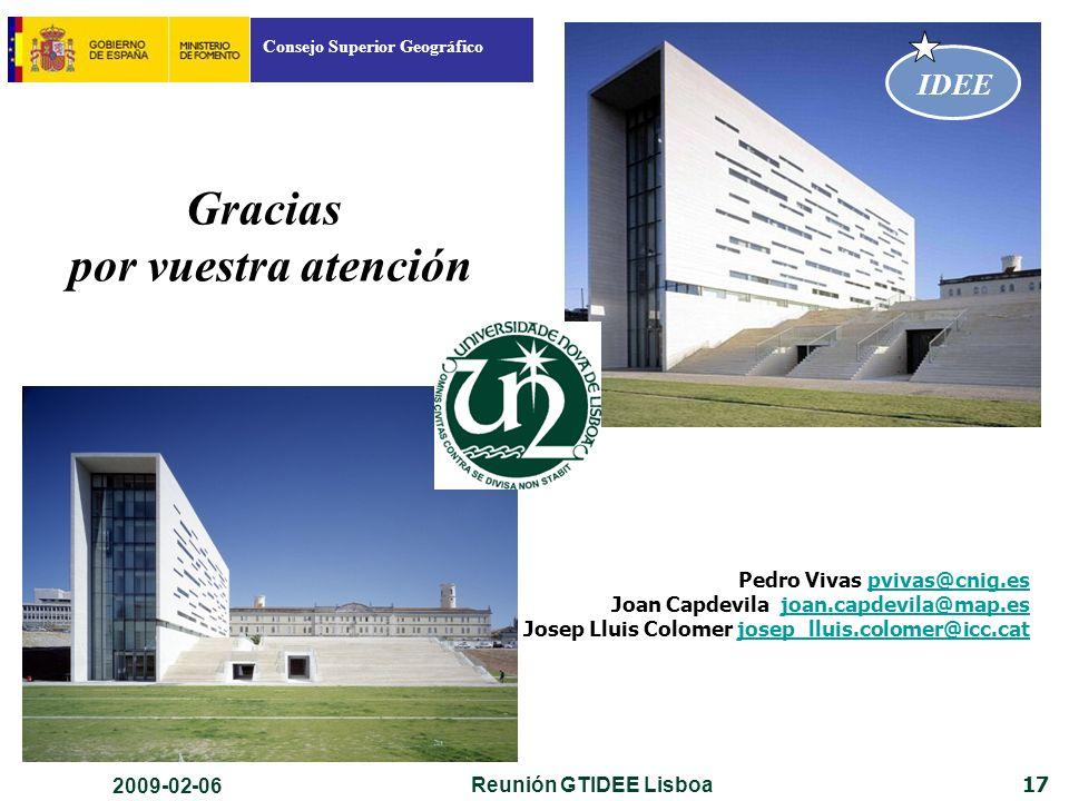 Consejo Superior Geográfico IDEE 17 Gracias por vuestra atención Pedro Vivas pvivas@cnig.espvivas@cnig.es Joan Capdevila joan.capdevila@map.esjoan.capdevila@map.es Josep Lluis Colomer josep_lluis.colomer@icc.catjosep_lluis.colomer@icc.cat 2009-02-06 Reunión GTIDEE Lisboa