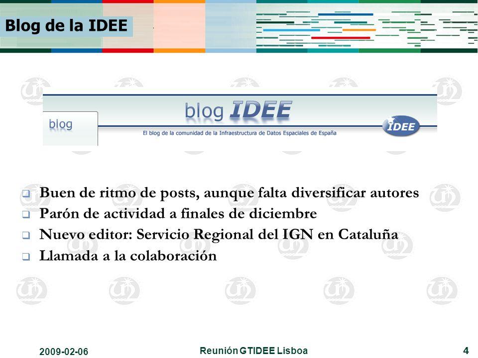 2009-02-06 Reunión GTIDEE Lisboa 4 Blog de la IDEE Buen de ritmo de posts, aunque falta diversificar autores Parón de actividad a finales de diciembre Nuevo editor: Servicio Regional del IGN en Cataluña Llamada a la colaboración