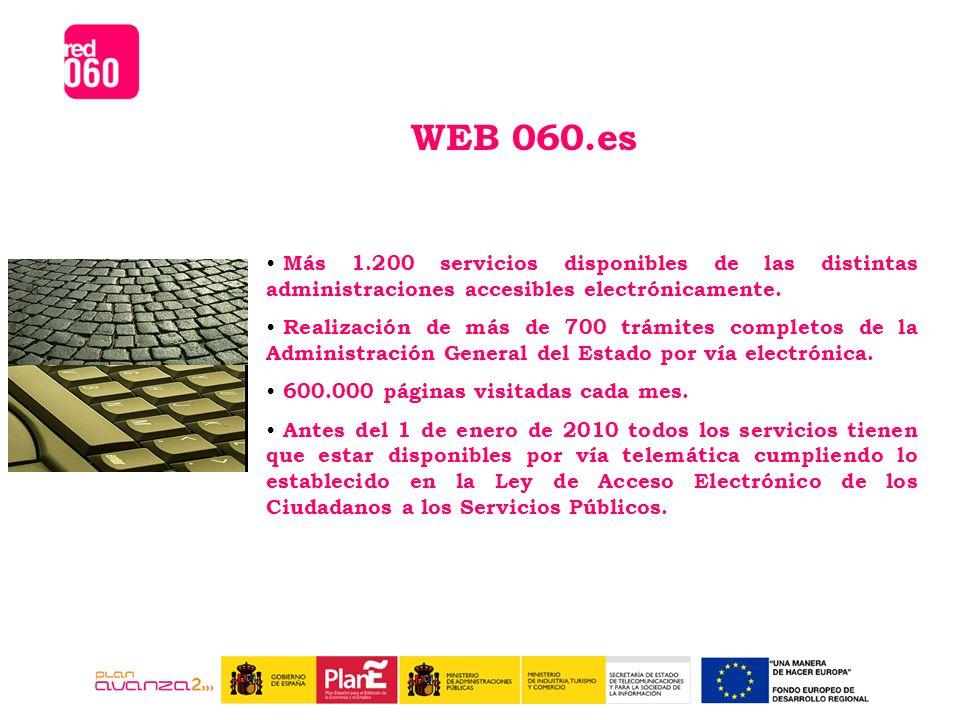 WEB 060.es Más 1.200 servicios disponibles de las distintas administraciones accesibles electrónicamente.
