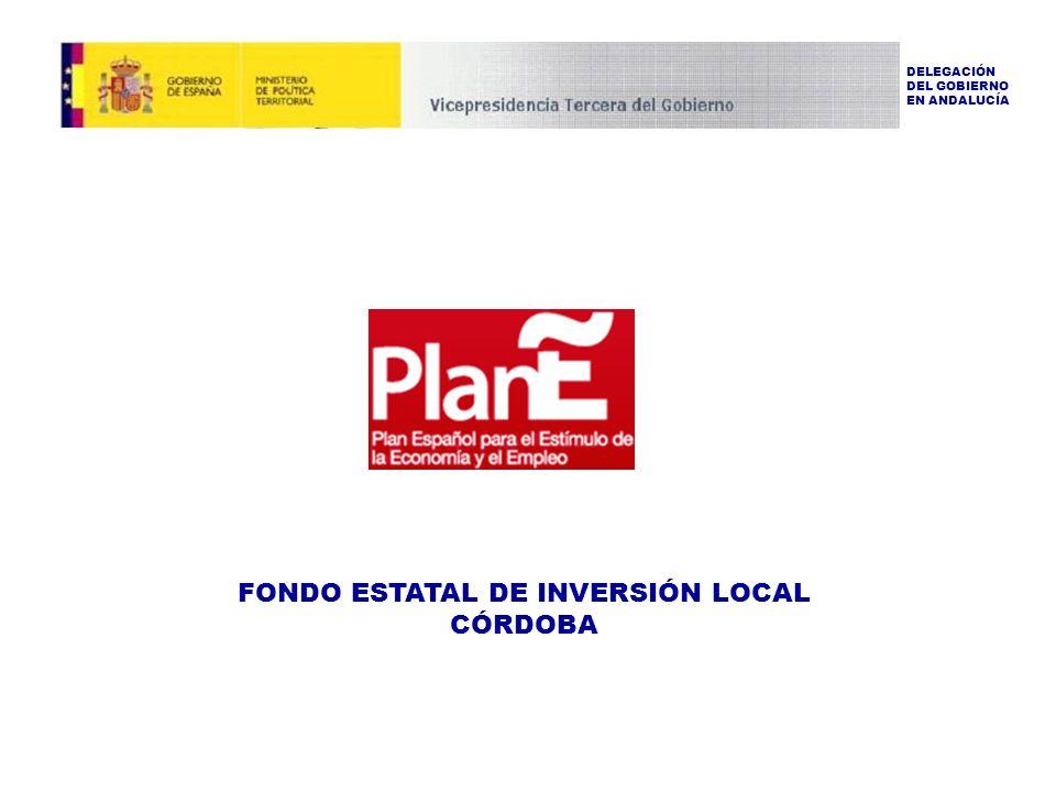 FONDO ESTATAL DE INVERSIÓN LOCAL CÓRDOBA DELEGACIÓN DEL GOBIERNO EN ANDALUCÍA