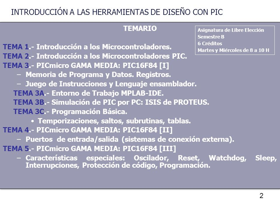 3 TEMARIO TEMA 6.- PICmicro GAMA MEDIA: PIC16F87X –Arquitectura.