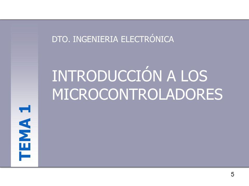 26 INTRODUCCIÓN A LOS MICROCONTROLADORES Características de los Microcontroladores –Características (cont.) Tensión disponible: –CMOS o HCMOS de 3 a 6 voltios.