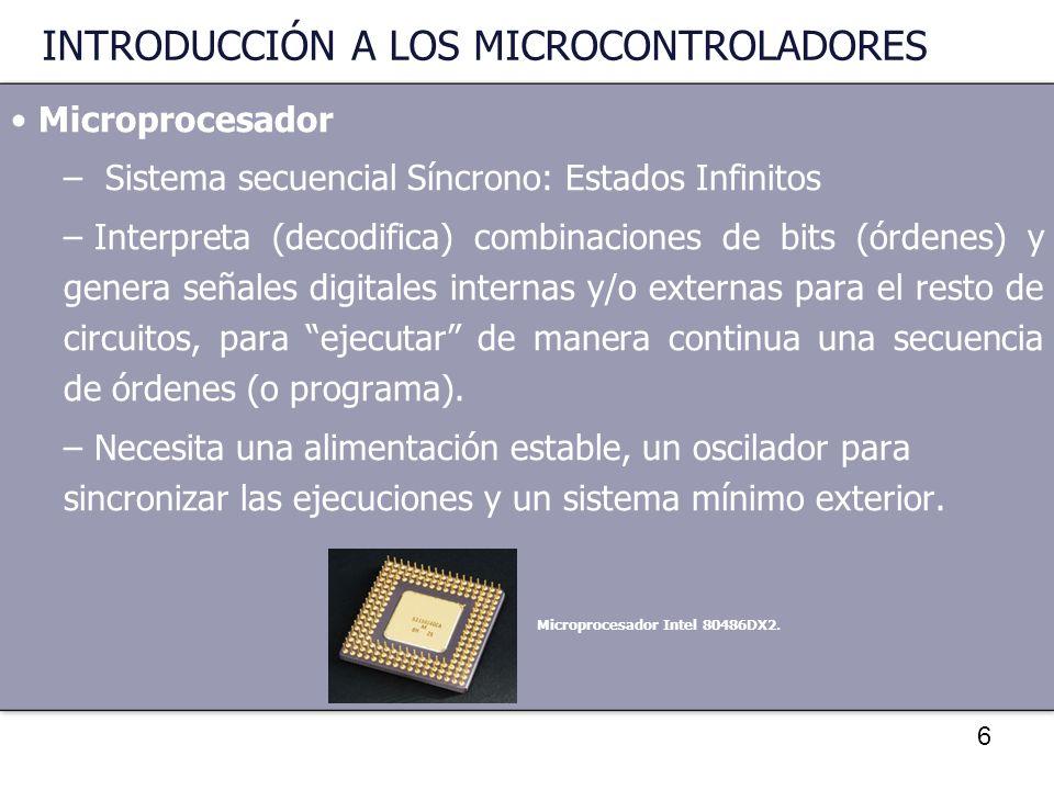 47 INTRODUCCIÓN A LOS MICROCONTROLADORES Familias de Microcontroladores PIC (MicroChip) –Cont.- –Existen varias líneas : PIC10 PIC12 PIC16 (La línea 16C5X es la línea descendiente del diseño original PIC, está limitada y se ha quedado obsoleta con la línea 16CXX) PIC17 (obsoleta, sustituida por la PIC18) PIC18