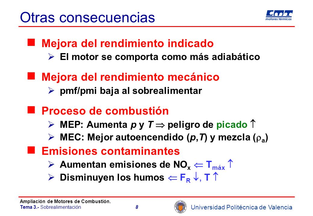 Universidad Politécnica de Valencia Ampliación de Motores de Combustión. Tema 3.- Sobrealimentación8 Otras consecuencias Mejora del rendimiento indica