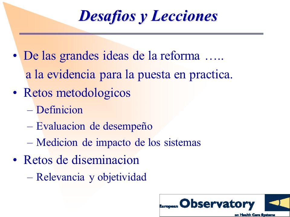 Desafios y Lecciones Desafios y Lecciones De las grandes ideas de la reforma ….. a la evidencia para la puesta en practica. Retos metodologicos –Defin