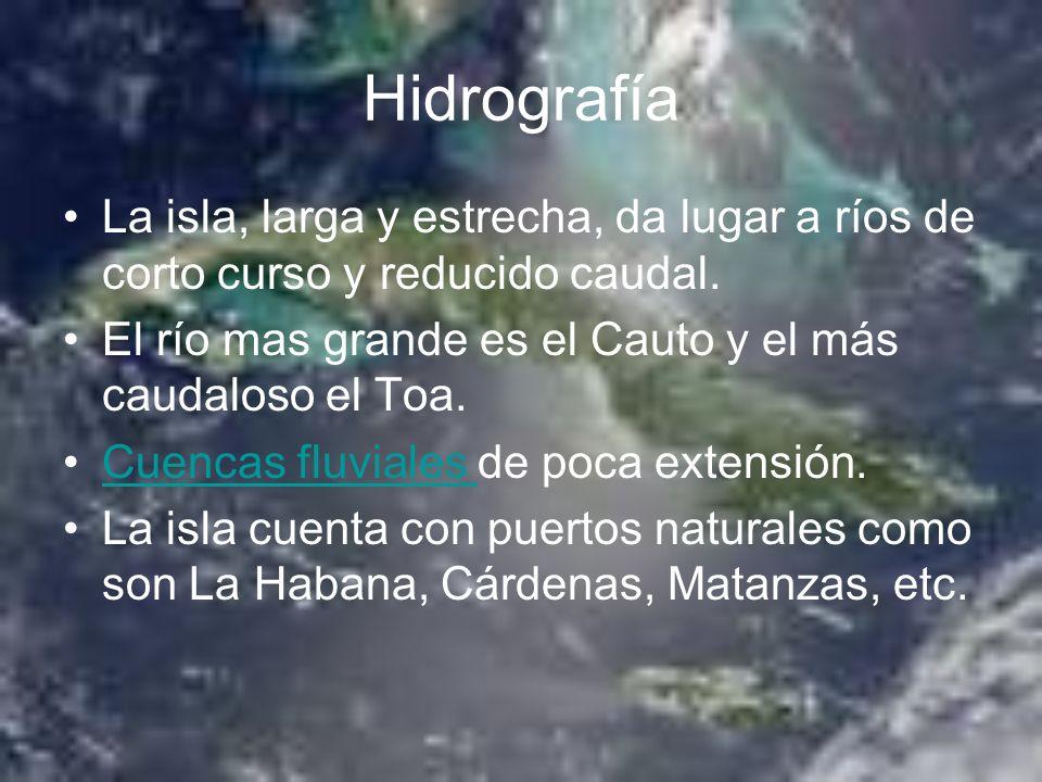 Hidrografía La isla, larga y estrecha, da lugar a ríos de corto curso y reducido caudal. El río mas grande es el Cauto y el más caudaloso el Toa. Cuen