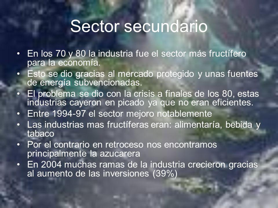 Sector secundario En los 70 y 80 la industria fue el sector más fructífero para la economía. Esto se dio gracias al mercado protegido y unas fuentes d