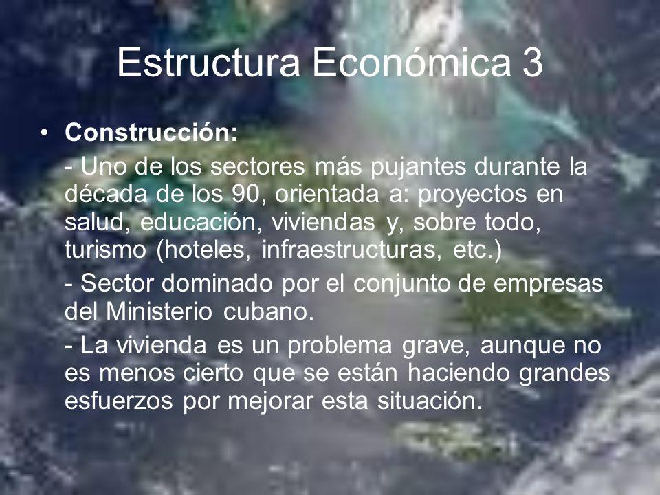 Estructura Económica 3 Construcción: - Uno de los sectores más pujantes durante la década de los 90, orientada a: proyectos en salud, educación, vivie
