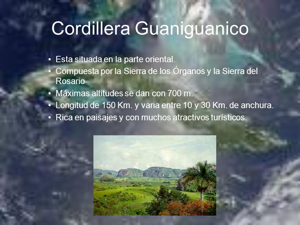 Cordillera Guaniguanico Esta situada en la parte oriental. Compuesta por la Sierra de los Órganos y la Sierra del Rosario Máximas altitudes se dan con