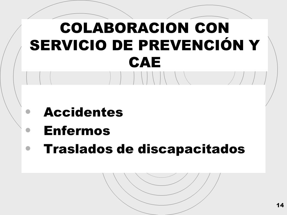 14 COLABORACION CON SERVICIO DE PREVENCIÓN Y CAE Accidentes Enfermos Traslados de discapacitados