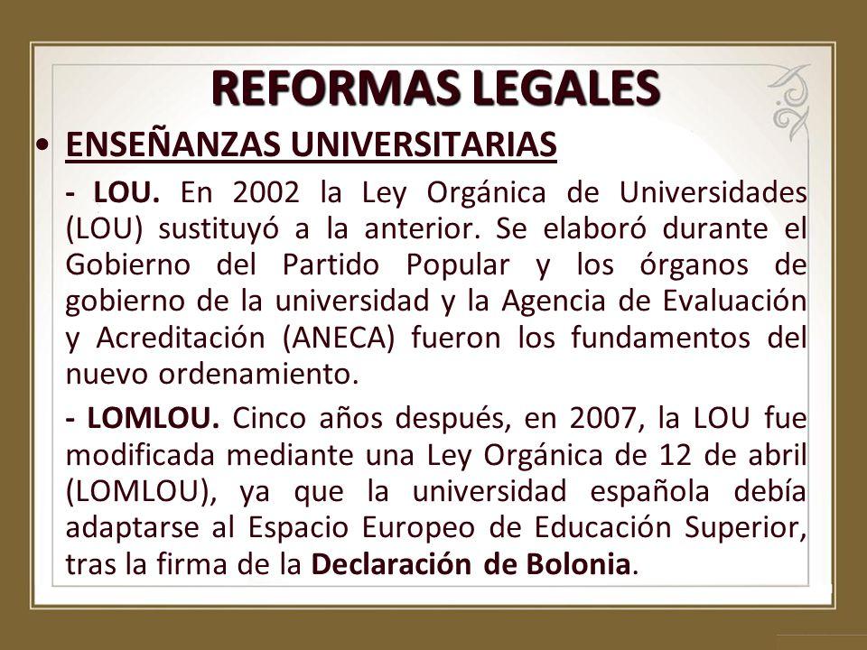 ENSEÑANZAS UNIVERSITARIAS - LOU. En 2002 la Ley Orgánica de Universidades (LOU) sustituyó a la anterior. Se elaboró durante el Gobierno del Partido Po