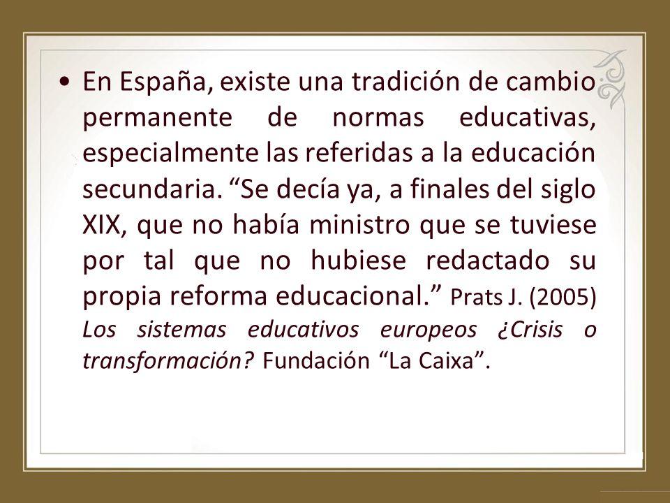 En España, existe una tradición de cambio permanente de normas educativas, especialmente las referidas a la educación secundaria. Se decía ya, a final