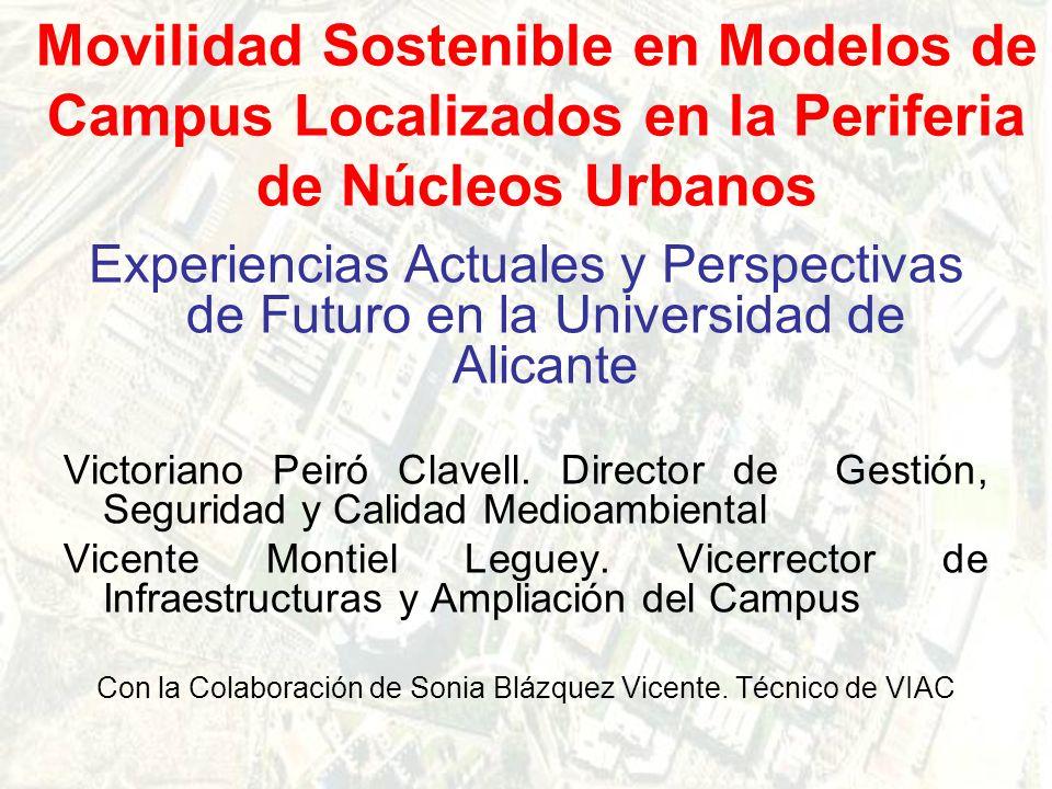 Movilidad Sostenible en Modelos de Campus Localizados en la Periferia de Núcleos Urbanos Experiencias Actuales y Perspectivas de Futuro en la Universidad de Alicante Victoriano Peiró Clavell.