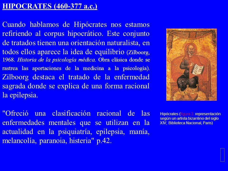 HIPOCRATES (460-377 a.c.) Cuando hablamos de Hipócrates nos estamos refiriendo al corpus hipocrático. Este conjunto de tratados tienen una orientación