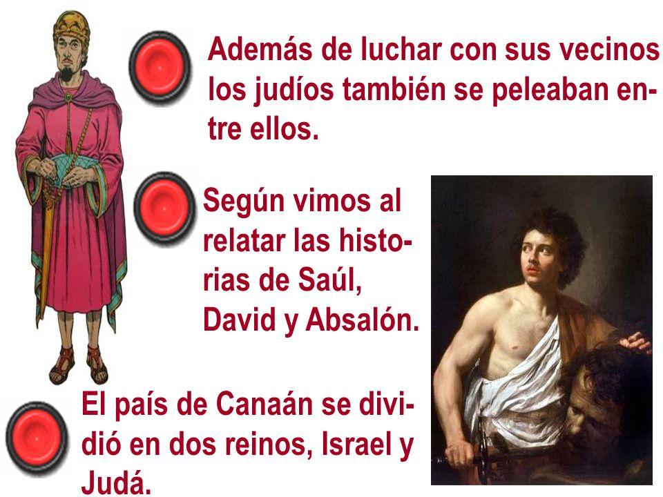 El rey de Babi- lonia tomó Jerusalén, des- truyó el Templo y se llevó cau- tivos a los ju- díos, para que trabajaran en su tierra.