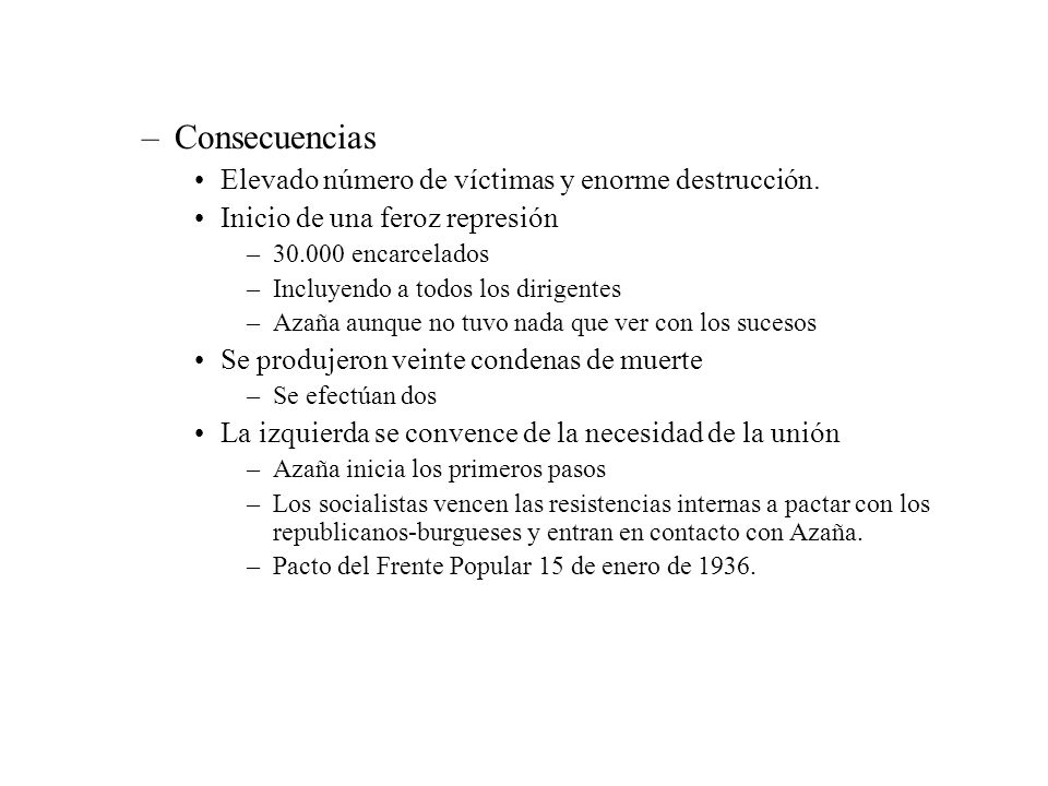–Consecuencias Elevado número de víctimas y enorme destrucción. Inicio de una feroz represión –30.000 encarcelados –Incluyendo a todos los dirigentes