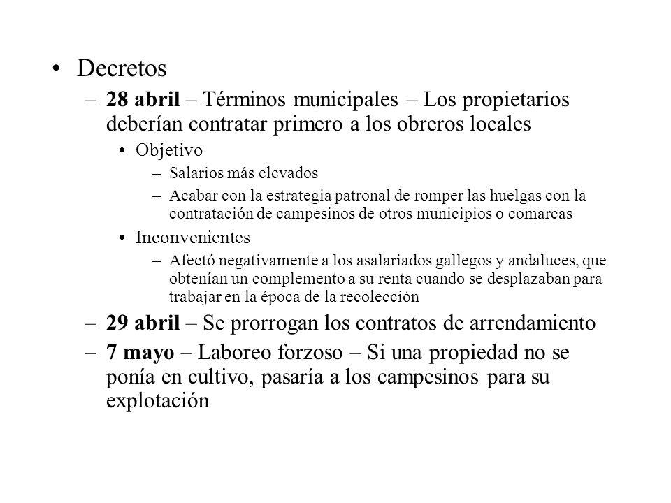 Decretos –28 abril – Términos municipales – Los propietarios deberían contratar primero a los obreros locales Objetivo –Salarios más elevados –Acabar