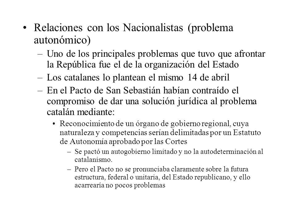 Relaciones con los Nacionalistas (problema autonómico) –Uno de los principales problemas que tuvo que afrontar la República fue el de la organización