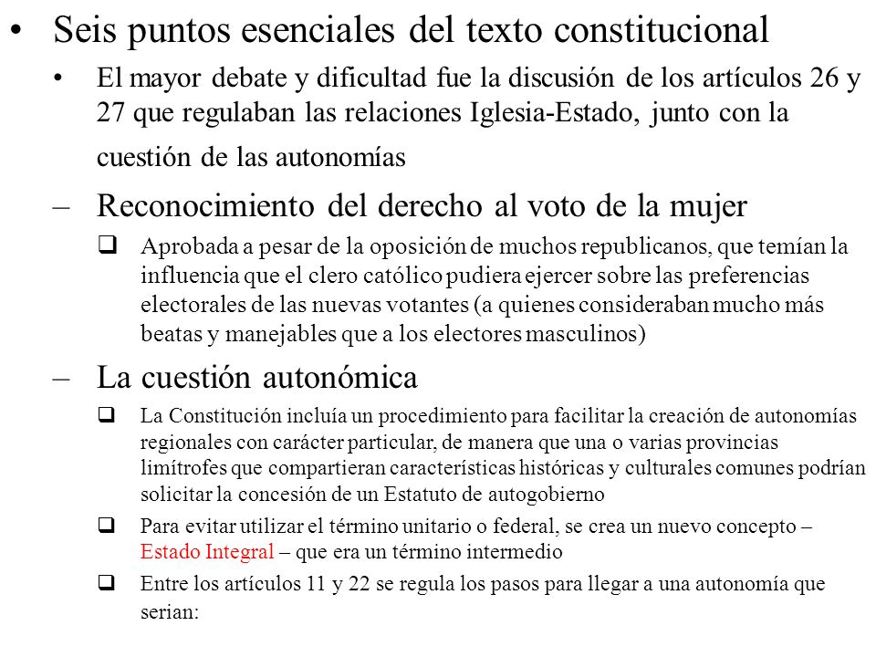 Seis puntos esenciales del texto constitucional El mayor debate y dificultad fue la discusión de los artículos 26 y 27 que regulaban las relaciones Ig