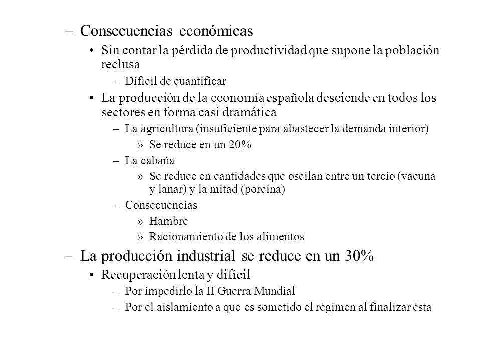 –Consecuencias económicas Sin contar la pérdida de productividad que supone la población reclusa –Difícil de cuantificar La producción de la economía