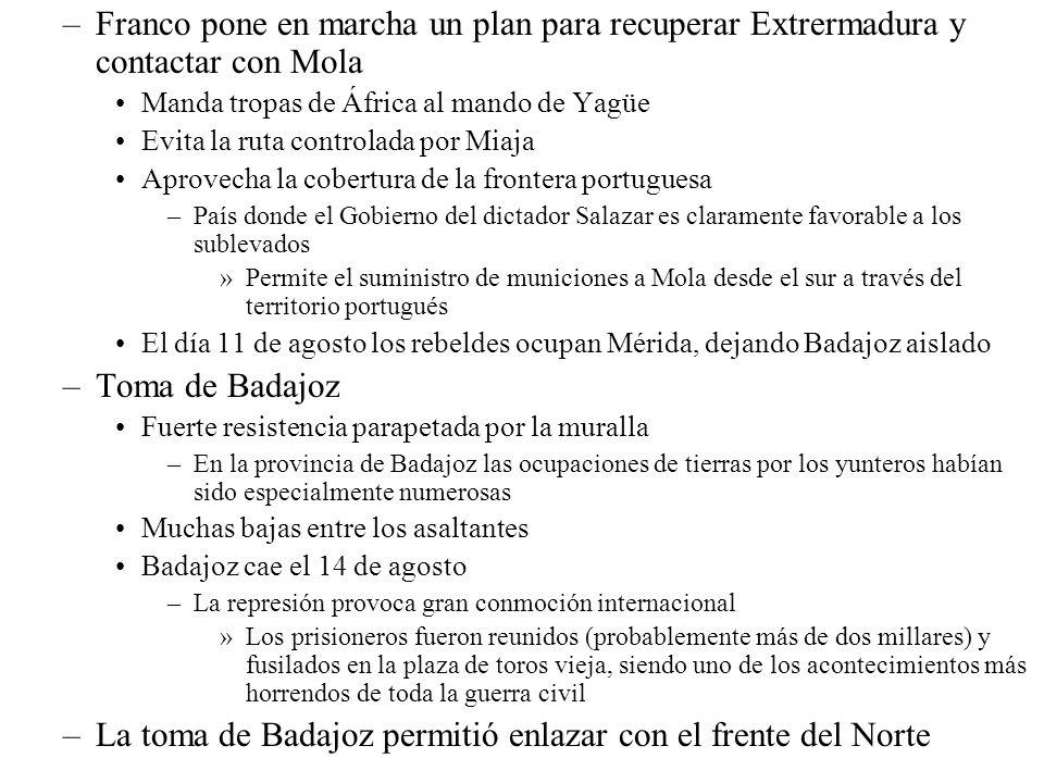 –Franco pone en marcha un plan para recuperar Extrermadura y contactar con Mola Manda tropas de África al mando de Yagüe Evita la ruta controlada por