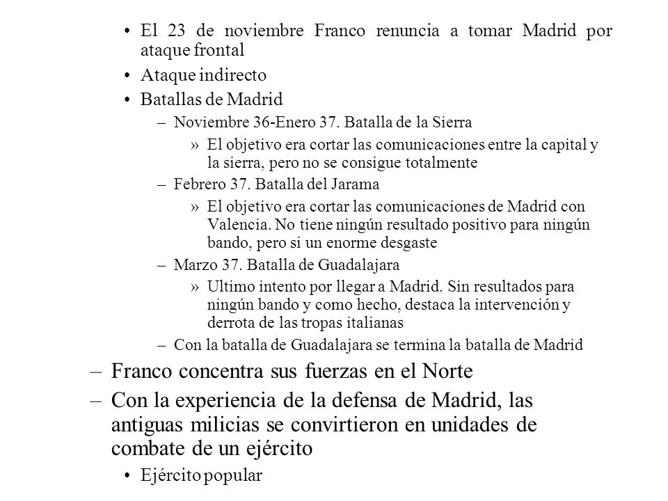 El 23 de noviembre Franco renuncia a tomar Madrid por ataque frontal Ataque indirecto Batallas de Madrid –Noviembre 36-Enero 37. Batalla de la Sierra