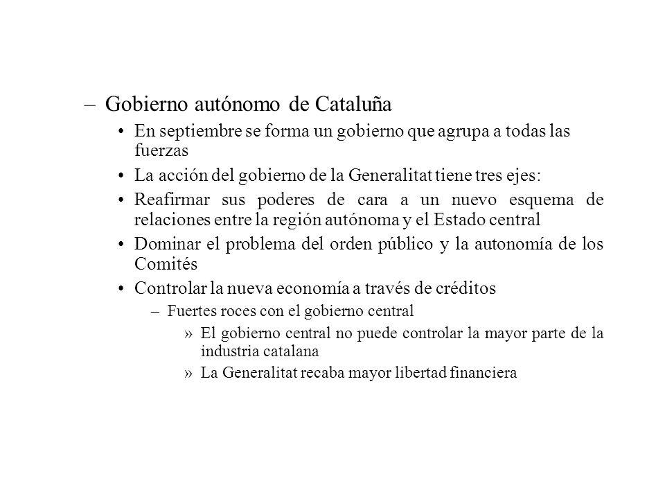 –Gobierno autónomo de Cataluña En septiembre se forma un gobierno que agrupa a todas las fuerzas La acción del gobierno de la Generalitat tiene tres e
