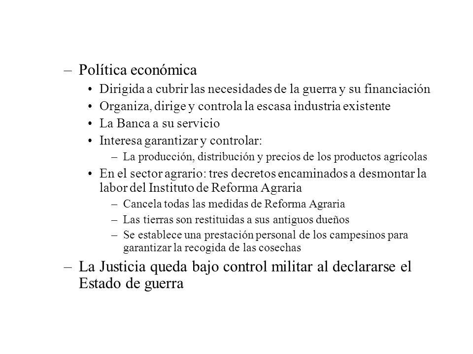 –Política económica Dirigida a cubrir las necesidades de la guerra y su financiación Organiza, dirige y controla la escasa industria existente La Banc
