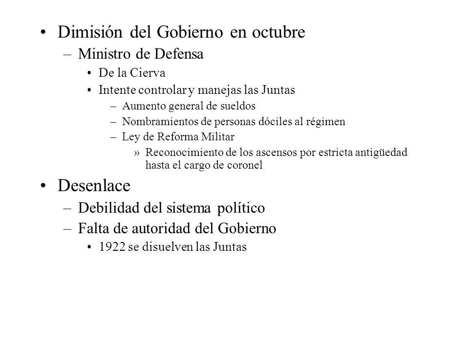 Dimisión del Gobierno en octubre –Ministro de Defensa De la Cierva Intente controlar y manejas las Juntas –Aumento general de sueldos –Nombramientos d