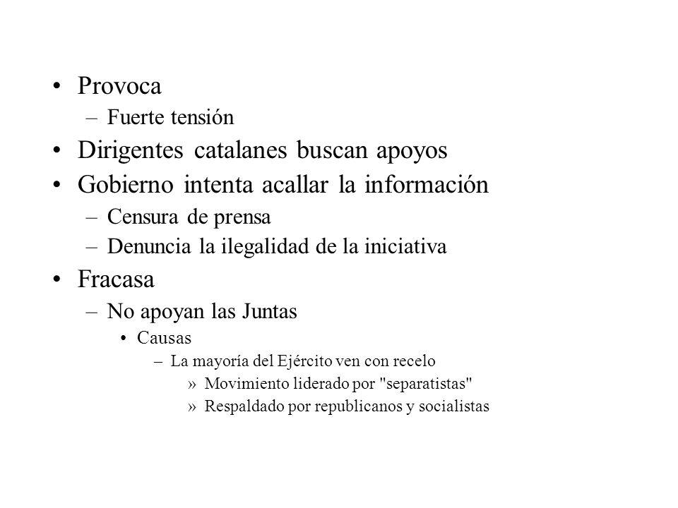 Provoca –Fuerte tensión Dirigentes catalanes buscan apoyos Gobierno intenta acallar la información –Censura de prensa –Denuncia la ilegalidad de la in