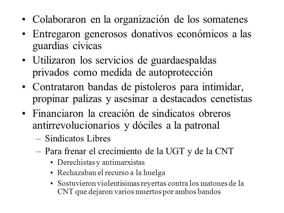 Colaboraron en la organización de los somatenes Entregaron generosos donativos económicos a las guardias cívicas Utilizaron los servicios de guardaesp