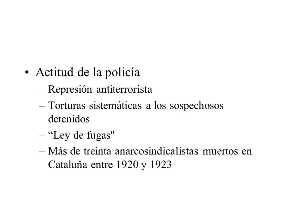 Actitud de la policía –Represión antiterrorista –Torturas sistemáticas a los sospechosos detenidos –Ley de fugas