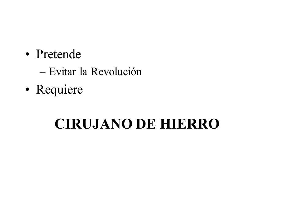 Pretende –Evitar la Revolución Requiere CIRUJANO DE HIERRO