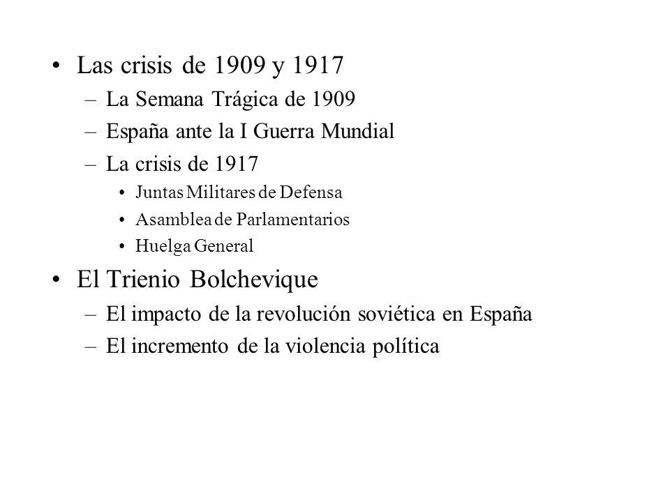 Las crisis de 1909 y 1917 –La Semana Trágica de 1909 –España ante la I Guerra Mundial –La crisis de 1917 Juntas Militares de Defensa Asamblea de Parla