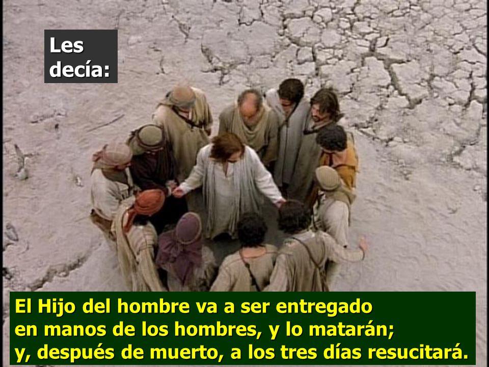 En aquel tiempo, Jesús y sus discípulos se marcharon de la montaña y atravesaron Galilea ; no quería que nadie se enterase, porque iba instruyendo a sus discípulos.