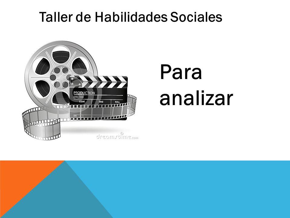Taller de Habilidades Sociales Para analizar