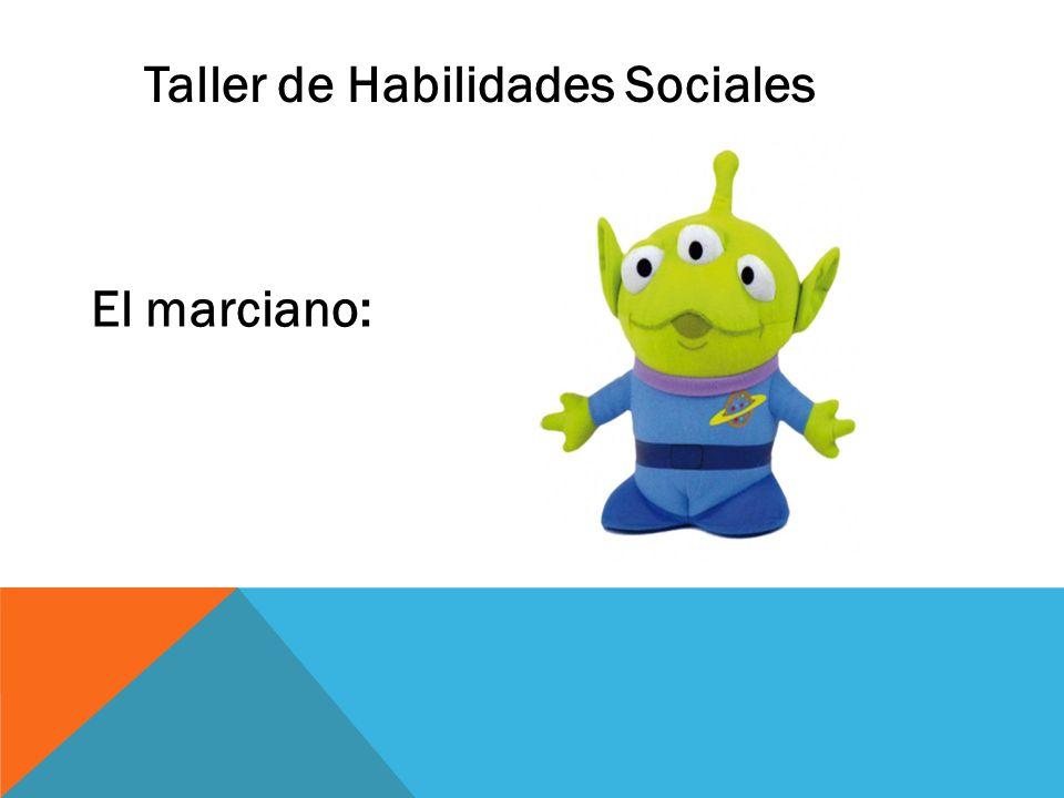 Taller de Habilidades Sociales El marciano: